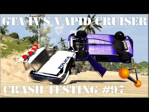 BeamNG Drive Alpha Pre-Race Update 0.3.3 GTA IV's Vapid Cruiser (LCPD Police) Crash Testing #97 HD