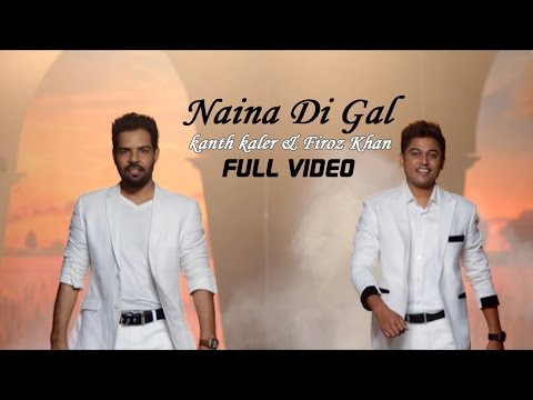 Video Kanth Kaler & Firoz Khan - Naina Di Gal  | Latest Punjabi Song 2015 download in MP3, 3GP, MP4, WEBM, AVI, FLV January 2017