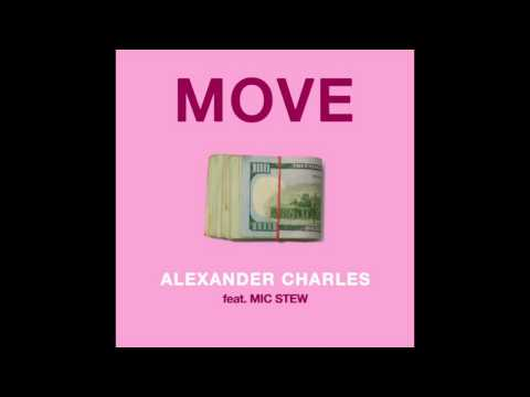 """Alexander Charles feat. Mic Stew - """"Move"""" OFFICIAL VERSION"""