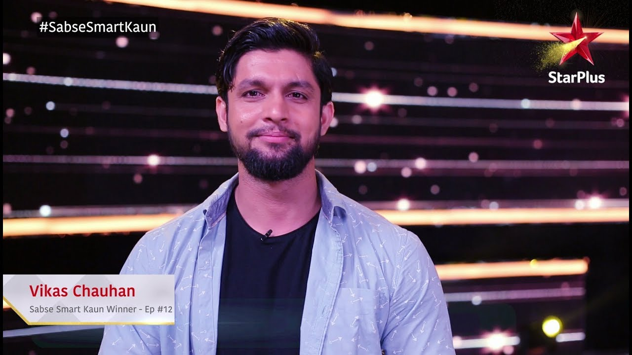 Sabse Smart Kaun   Winner – Vikas Chauhan