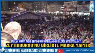 Başkan Murat Aydın Zeytinburnu Meydanını Dev Bir Konserle Açtı