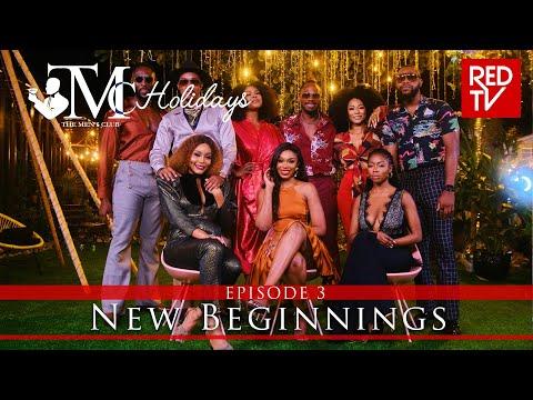 THE MEN'S CLUB / TMC HOLIDAYS / EPISODE 3 / NEW BEGINNINGS