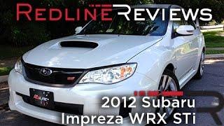 2012 Subaru Impreza WRX STi Review, Walkaround, Exhaust,&Test Drive