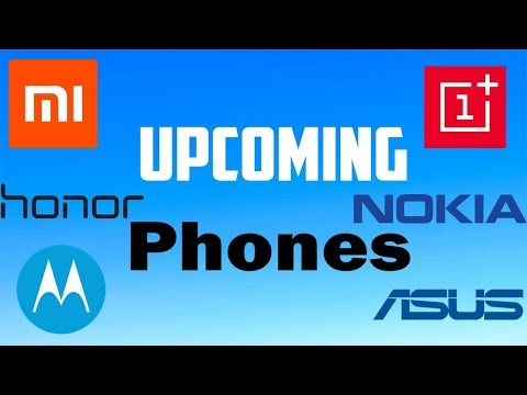 Best Upcoming Phones in May 2018