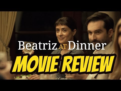 Beatriz At Dinner - Movie Review