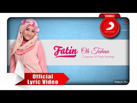Video FATIN - Oh Tuhan (Lyric Video) download in MP3, 3GP, MP4, WEBM, AVI, FLV February 2017