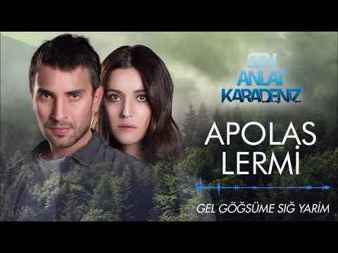 Sen Anlat Karadeniz - Apolas Lermi | Gel Göğsüme Sığ Yarim [Orijinal Dizi Müziği] (видео)
