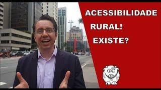 Acessibilidade Rural? Existe?