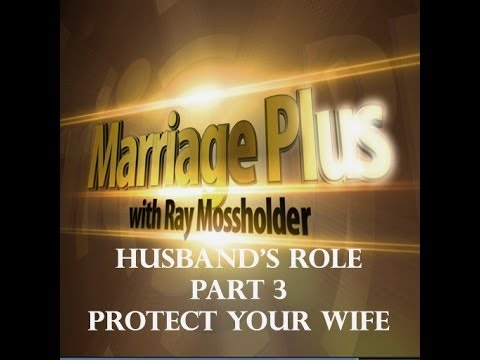 Husband's Role Part 3: Protect Your Wife