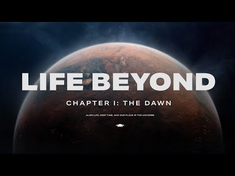 LIFE BEYOND: Chapter 1. Alien life, deep time, and our place in cosmic history