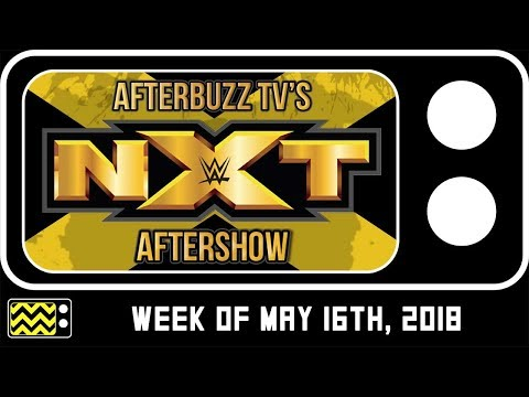 WWE's NXT for May 16th, 2018 Review & Reaction | AfterBuzz TV