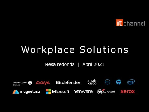 Workplace Solutions | Round Table | Abril 2021