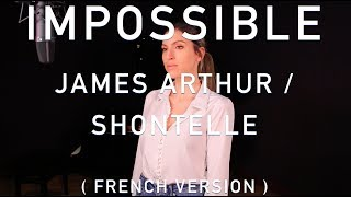 Video IMPOSSIBLE ( FRENCH VERSION ) JAMES ARTHUR / SHONTELLE ( SARA'H COVER ) download in MP3, 3GP, MP4, WEBM, AVI, FLV January 2017