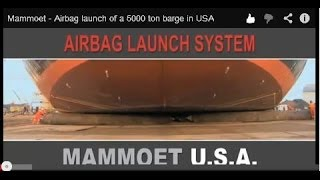 Video Mammoet - Airbag launch of a 5000 ton barge in USA MP3, 3GP, MP4, WEBM, AVI, FLV April 2019