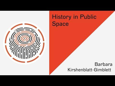 Conference History in Public Space II: Barbara Kirshenblatt-Gimblett (keynote)