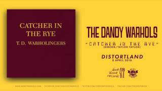 "The Dandy Warhols - ""Catcher in the Rye"" (2016) Official"