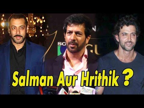 Kabir Khan To Work With Salman Khan Or Hrithik Ros