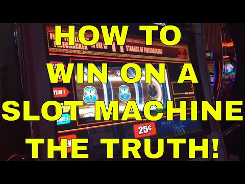 Slot Machines – How to Win – The Truth!
