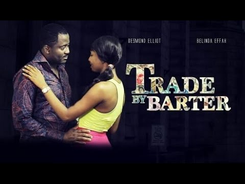 Trade By Barter [Official Trailer] Latest 2015 Nigerian Nollywood Drama Movie