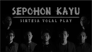 Video Sepohon Kayu [Acapella Cover] MP3, 3GP, MP4, WEBM, AVI, FLV Agustus 2019