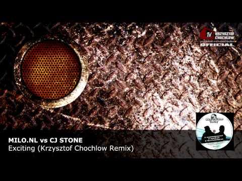 Milo.nL vs CJ Stone - Exciting (Krzysztof Chochlow Remix)