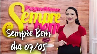 Programa Sempre Bem - 07/05/2018