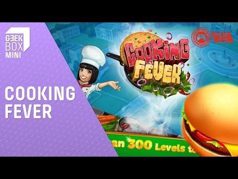 Cooking Fever - GeekBox Mini (Android / IPhone / Windows Phone)