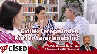 CİSED Genel Sekreteri Psk. Kemal Özcan ile 5 Soruda Evlilik Terapisi2. Bölüm: Evlilik Terapisinden Kimler Yararlanabilir?http://www.cised.org.tr