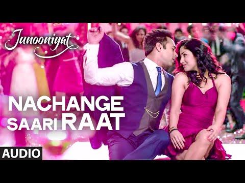 Nachange Saari Raat Audio Full Song JUNOONIYAT Pulkit Samrat Yami Gautam