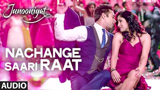 Nachange Saari Raat Audio Full Song JUNOONIYAT Pulkit Samrat Yami Gautam