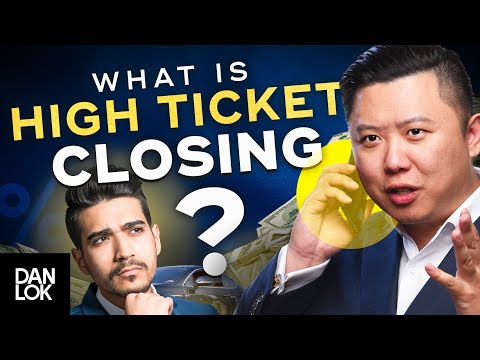 What Is High Ticket Closing?