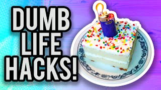 Dumb Life Hacks That Actually Work!