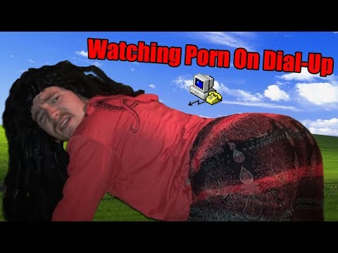 Watching Porn On Dial-Up