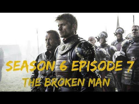 Game of Thrones Season 6 Episode 7 Review - The Broken Man