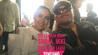"Video Sule Lamar Baby Shima, Ikki Ciptakan lagu tentang Cinta"" Terpisah Jarak & Waktu"" Naomi Gimana? MP3, 3GP, MP4, WEBM, AVI, FLV Juli 2019"