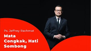 Video Ps. Jeffrey Rachmat - Mata Congkak, Hati Sombong MP3, 3GP, MP4, WEBM, AVI, FLV Juni 2019