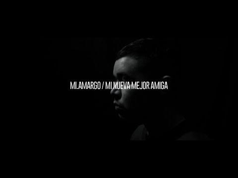 "MI.AMARGO – ""MI NUEVA MEJOR AMIGA"" [VIDEOCLIP]"