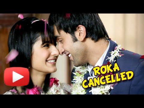 Ranbir Kapoor Cancels Roka With Katrina Kaif