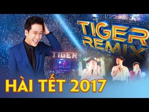 Hài Chí Tài Trường Giang Tiger Remix 2017