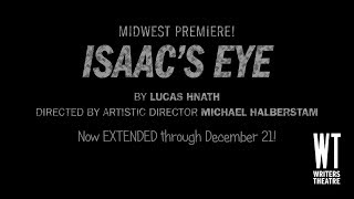 Writers Theatre - Isaac's Eye Teaser