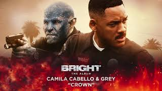 Video Camila Cabello & Grey - Crown (from Bright: The Album) [Official Audio] MP3, 3GP, MP4, WEBM, AVI, FLV Agustus 2018