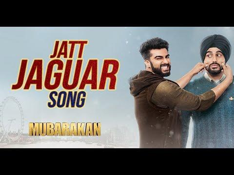 Jatt Jaguar Video Song   MUBARAKAN   Anil Kapoor  