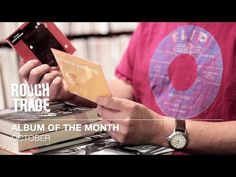 Albums Of The Month: October 2016 | Rough Trade