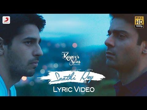 Saathi Rey Lyric Video – Kapoor & Sons   Sidharth   Alia   Fawad   Rishi Kapoor   Arko