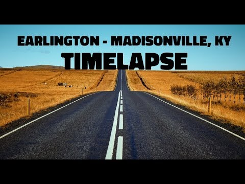 EARLINGTON, KY - MADISONVILLE, KY TIMELAPSE