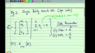 Mod-01 Lec-02 Example Codes And Their Parameters