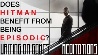 Is Hitman's Episodic Nature Actually Beneficial to the Game? - Writing on Games