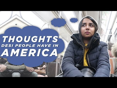 Thoughts Desi People Have in America | MostlySane