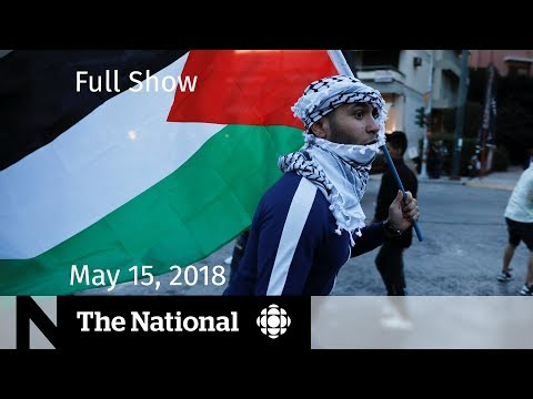 The National for Tuesday, May 15, 2018 — Gaza, Royal Wedding, Tom Wolfe