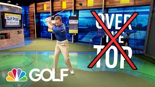 The Golf Fix - Stop Coming Over the Top  | Golf Channel